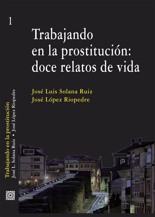 Un libro recoge doce historias de mujeres que ejercen o han ejercido la prostitución, seis de ellas en la provincia de Jaén
