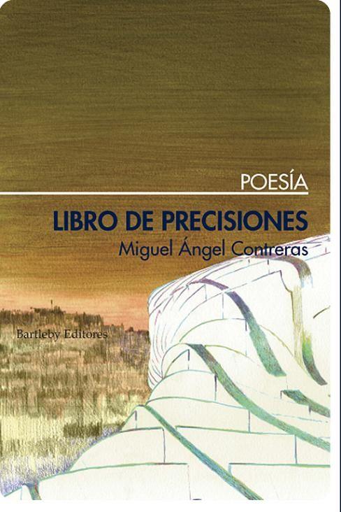 """""""Libro de precisiones"""" de Miguel Ángel Contreras"""