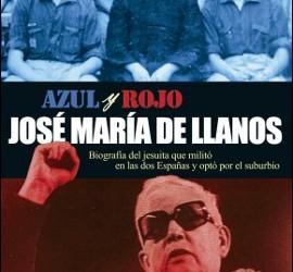 AZUL Y ROJO: El jesuita que militó en las dos Españas