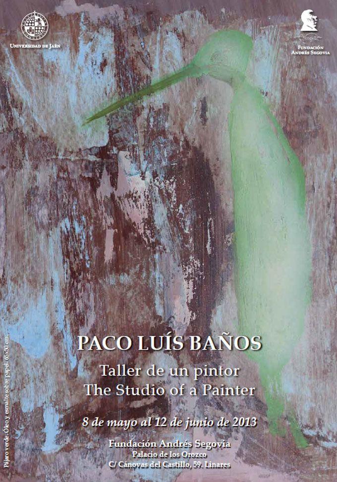 """El Rector de la UJA inaugura mañana la exposición """"Paco Luís Baños. Taller para un pintor"""""""